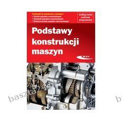 Podstawy konstrukcji maszyn. praca zbiorowa. WKŁ