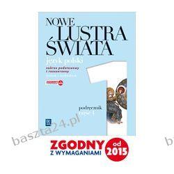 Język polski 1. Nowe Lustra świata. liceum. podręcznik. Bobiński. WSiP