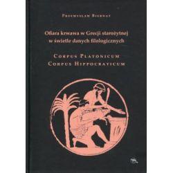 Ofiara krwawa w Grecji starożytnej w świetle danych filologicznych Corpus Platonicum Corpus Hippocraticum(Twarda)