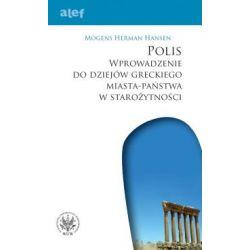 POLIS Wprowadzenie do dziejów greckiego miasta-państwa w starożytności(Miękka) Pozostałe