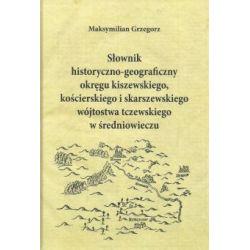 Słownik historyczno-geograficzny okręgu kiszewskiego, kościerskiego i skarszewskiego(Twarda)