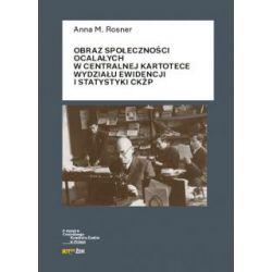 Obraz społeczności ocalałych w Centralnej Kartotece Wydziału Ewidencji i Statystyki CKŻP(Miękka)