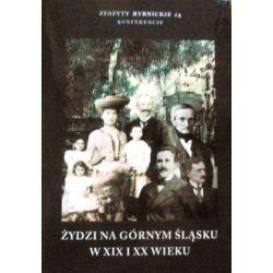 Żydzi na Górnym Śląsku w XIX i XX wieku - Outlet(Miękka) Książki i Komiksy