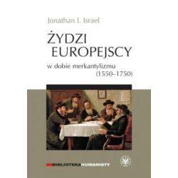 Żydzi europejscy w dobie merkantylizmu 1550-1750(Miękka) Książki i Komiksy