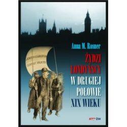 Żydzi londyńscy w drugiej połowie XIX wieku(Miękka) Książki i Komiksy