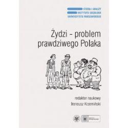 Żydzi - problem prawdziwego Polaka(Miękka ze skrzydełkami) Książki i Komiksy