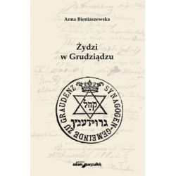 Żydzi w Grudziądzu - Outlet(Miękka) Książki i Komiksy