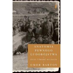 Anatomia pewnego ludobójstwa(Twarda) Książki i Komiksy