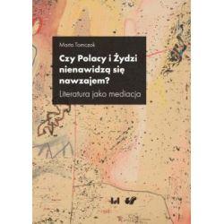 Czy Polacy i Żydzi nienawidzą się nawzajem?(Miękka) Książki i Komiksy
