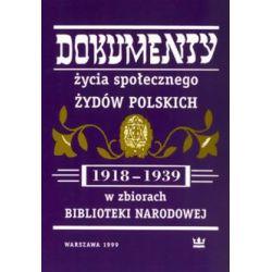 Dokumenty życia społecznego Żydów polskich (1918-1939) w zbiorach Biblioteki Narodowej - Outlet(Miękka) Książki i Komiksy