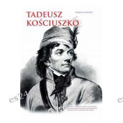 Tadeusz Kościuszko. Polski i amerykański bohater - Dariusz Nawrot - Książka