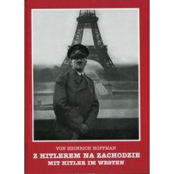 Z Hitlerem na zachodzie - praca zbiorowa - Książka Pozostałe