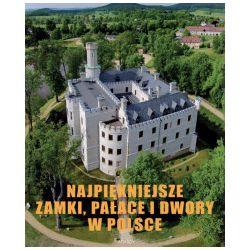 Najpiękniejsze zamki pałace i dwory w Polsce - Marek Gaworski - Książka Pozostałe