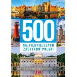 500 najpiękniejszych zabytków Polski - praca zbiorowa - Książka Pozostałe