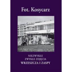 Fot. Kosycarz. Niezwykłe zwykłe zdjęcia Wrzeszcza i Zaspy - Maciej Kosycarz - Książka Pozostałe