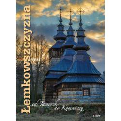 Łemkowszczyzna od Jaworek do Komańczy (okładka z cerkwią w Szczawniku) - praca zbiorowa - Książka Pozostałe