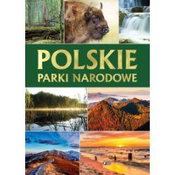 Polskie parki narodowe (oprawa twarda, 64 stron, rok wydania 2017) - praca zbiorowa - Książka Pozostałe
