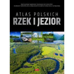 Atlas polskich rzek i jezior - praca zbiorowa - Książka Pozostałe