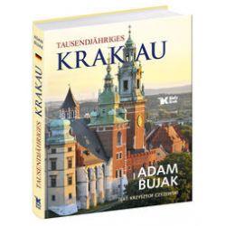 Tausendjähriges Krakau - Bujak Adam, Czyżewski Krzysztof - Książka Pozostałe
