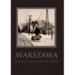 Warszawa Ballada o okaleczonym mieście - praca zbiorowa - Książka Zagraniczne