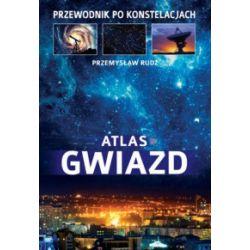 Atlas gwiazd. Przewodnik po konstelacjach - Przemysław Rudź - Książka Pozostałe