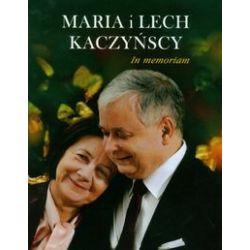 Maria i Lech Kaczyńscy. In memoriam (oprawa twarda, 96 stron, rok wydania 2010) - praca zbiorowa - Książka