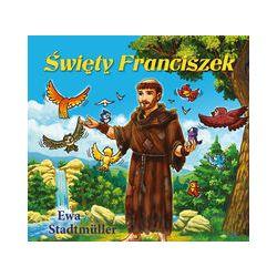 Święty Franciszek - Ewa Stadtmuller - Książka