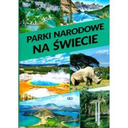 Parki narodowe na świecie - praca zbiorowa - Książka Zagraniczne