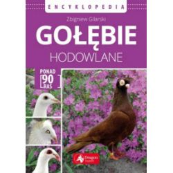 Gołębie hodowlane. Encyklopedia - Zbigniew Gilarski - Książka