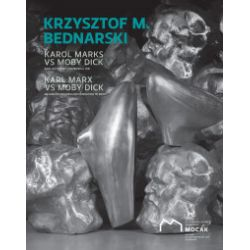Krzysztof M. Bednarski. Karol Marks vs Moby Dick. Analiza formy i rozbiórka idei - praca zbiorowa - Książka