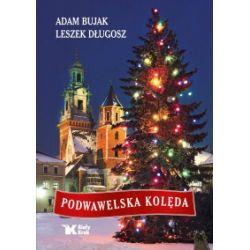 Podwawelska kolęda - Adam Bujak, Leszek Długosz - Książka Pozostałe