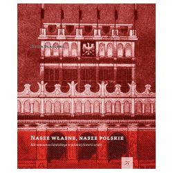 Nasze własne, nasze polskie. Mit renesansu lubelskiego w polskiej historii sztuki - Kinga Blaschke - Książka