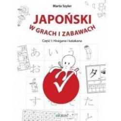 Japoński w grach i zabawach. Część 1. Hiragana i katagana - Marta Szyler - Książka Pozostałe
