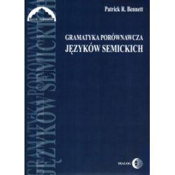 Gramatyka porównawcza języków semickich - Patrick R. Bennett - Książka Pozostałe
