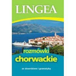 Rozmówki chorwackie ze słownikiem i gramatyką (oprawa miękka, 320 stron, rok wydania 2016) - praca zbiorowa - Książka Pozostałe