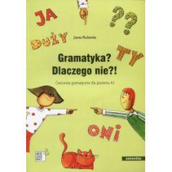 Język polski jako obcy. Gramatyka? Dlaczego nie?! Ćwiczenia gramatyczne dla poziomu A1 - Joanna Machowska - Książka