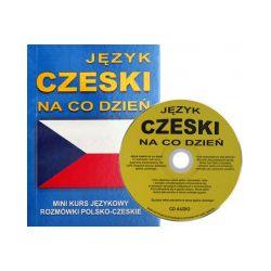 Język czeski na co dzień. Mini kurs językowy. Rozmówki polsko-czeskie + CD - praca zbiorowa - Książka