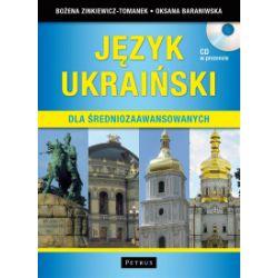 Język ukraiński dla średniozaawansowanych + CD - Bożena Zinkiewicz-Tomanek, Oksana Baraniwska - Książka Pozostałe