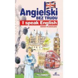 Angielski bez trudu. I speak english (dodruk 2016) - praca zbiorowa - Książka Pozostałe