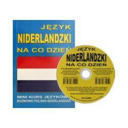 Język niderlandzki na co dzień. Rozmówki polsko-niderlandzkie. Mini kurs językowy + CD - praca zbiorowa - Książka Pozostałe