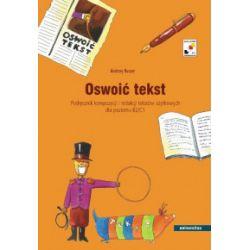 Oswoić tekst. Podręcznik kompozycji i redakcji tekstów użytkowych dla poziomu B2 i C1 - Andrzej Ruszer - Książka