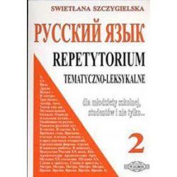 Repetytorium tematyczno-leksykalne 2. Język rosyjski - Swietłana Szczygielska - Książka