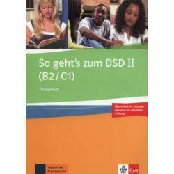So geht's zum DSD II (B2/C1). Übungsbuch - Ewa Brewińska, Holm Bucher, Elżbieta Świerczyńska - Książka