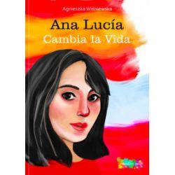 Ana Lucía. Cambia la Vida - Agnieszka Wiśniewska - Książka
