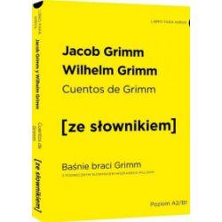 Cuentos de Grimm. Baśnie braci Grimm z podręcznym słownikiem hiszpańsko-polskim - Jacob Grimm, Wilhelm Grimm - Książka Pozostałe