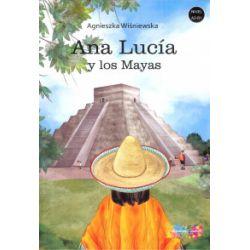 Ana Lucia y los Mayas - Agnieszka Wiśniewska - Książka