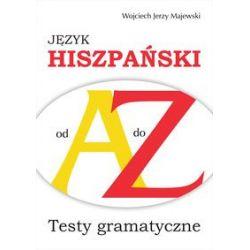 Język hiszpański od A do Z - Majewski Wojciech Jerzy - Książka