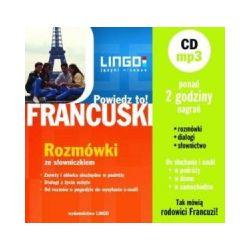 Francuski. Powiedz to! Rozmówki ze słowniczkiem + CD MP3 - Ewa Gwiazdecka - Książka