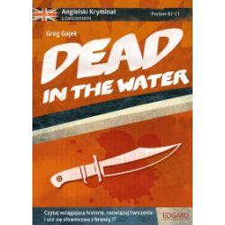 Dead in the Water. Angielski kryminał z ćwiczeniami - Greg Gajek - Książka