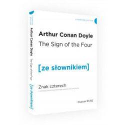 The Sign of the Four / Znak czterech ze słownikiem - Arthur Conan Doyle - Książka Zagraniczne